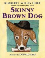 Skinny Brown Dog - Kimberly Willis Holt