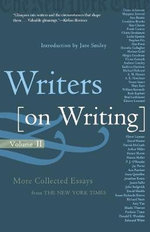 Writers on Writing, Volume Ii : More Collected Essays from the New York Times - Jane Smiley