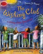 The Wishing Club : A Story about Fractions - Professor of Linguistics Donna Jo Napoli