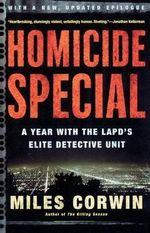 Homicide Special : A Year with the LAPD's Elite Detective Unit - Miles Corwin