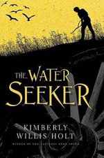 The Water Seeker - Kimberly Willis Holt