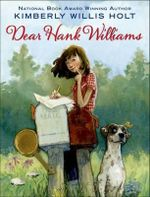 Dear Hank Williams - Kimberly Willis Holt