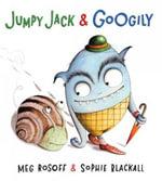 Jumpy Jack & Googily - Meg Rosoff