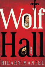 Wolf Hall - USA Hardcover Edition : Winner of the Man Booker Prize 2009 - Hilary Mantel