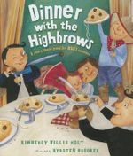 Dinner with the Highbrows - Kimberly Willis Holt