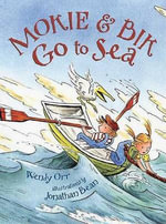 Mokie And Bik Go To Sea - Wendy Orr