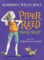 Piper Reed, Navy Brat : Navy Brat - Kimberly Willis Holt