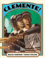 Clemente! : An American Friendship - Willie Perdomo