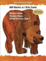 Brown Bear, Brown Bear, What Do You See? : With Audio CD - Bill Martin Jr.