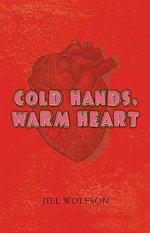 Cold Hands, Warm Heart - Jill Wolfson