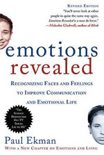 Emotions Revealed : Recognizing Faces and Feelings to Improve Communication and Emotional Life - Paul Ekman