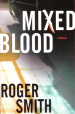 Mixed Blood : A Thriller - Roger Smith