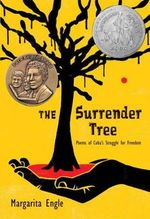 The Surrender Tree : Poems of Cuba's Struggle for Freedom - Margarita Engle