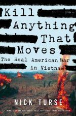 Kill Anything That Moves : The Real American War in Vietnam - Nick Turse