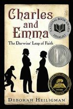 Charles and Emma : The Darwins' Leap of Faith - Deborah Heiligman