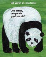 Oso Panda, Oso Panda, Que Ves Ahi? - Bill Martin, Jr.