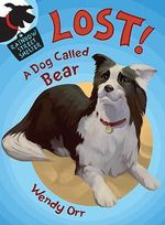Lost! a Dog Called Bear : Rainbow Street Shelter (Hardcover) - Wendy Orr
