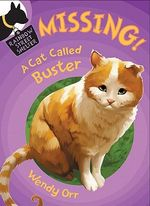 Missing! A Cat Called Buster : Rainbow Street Shelter (Hardcover) - Wendy Orr