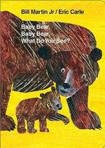 Baby Bear, Baby Bear, What Do You See? : World of Eric Carle - Bill Martin, Jr.