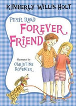 Piper Reed, Forever Friend : Piper Reed (Hardcover) - Kimberly Willis Holt