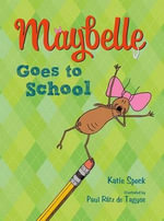 Maybelle Goes to School : Maybelle - Katie Speck