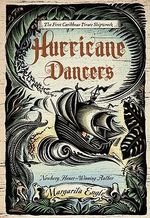 Hurricane Dancers : The First Caribbean Pirate Shipwreck - MS Margarita Engle