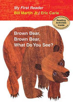 Brown Bear, Brown Bear, What Do You See? : My First Reader - Bill Martin, Jr.