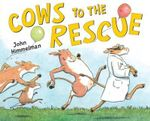 Cows to the Rescue - John Himmelman