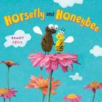 Horsefly and Honeybee - Randy Cecil