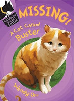 Missing! A Cat Called Buster : Rainbow Street Shelter (Quality) - Wendy Orr