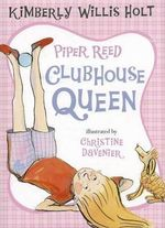 Piper Reed, Clubhouse Queen - Kimberly Willis Holt