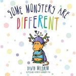 Some Monsters Are Different - David Milgrim