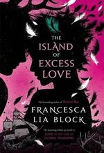 The Island of Excess Love - Francesca Lia Block