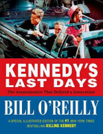 Kennedy's Last Days : The Assassination That Defined a Generation - Bill O'Reilly