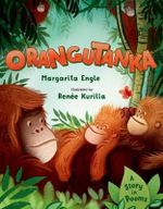 Orangutanka : A Story in Poems - MS Margarita Engle