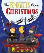 The Knights Before Christmas - Joan Holub