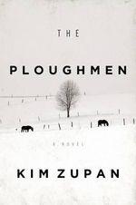 The Ploughmen - Kim J Zupan