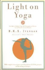 Light on Yoga - B. K. S. Iyengar