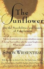 The Sunflower : On the Possibilities and Limits of Forgiveness - Simon Wiesenthal