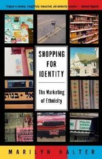Shopping for Identity : The Marketing of Ethnicity - Marilyn Halter