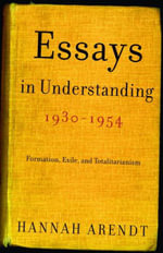 Essays in Understanding, 1930-1954 : Formation, Exile - Hannah Arendt
