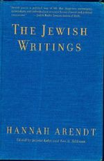 The Jewish Writings - Hannah Arendt