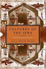 Cultures of the Jews : v. 1 - David Biale