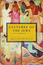 Cultures of the Jews : v. 3 - David Biale