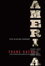 Amerika: The Missing Person : A New Translation, Based on the Restored Text - Franz Kafka