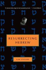Resurrecting Hebrew - Ilan Stavans
