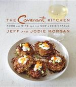 The Covenant Kitchen : Food and Wine for the New Jewish Table - Jeff Morgan