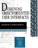 Designing Object-Oriented User Interfaces - Dave Collins