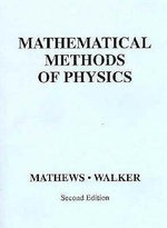 Mathematical Methods of Physics - Jon Mathews