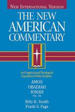 The New American Commentary Volume 19 B - Amos, Obadiah, Jonah : New American Commentary - Billy K. Smith